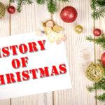 クリスマスの定番達には意味がある?!<br/ >-古代~現代までのクリスマスの歴史とは